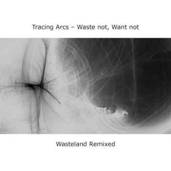 Waste not, Want not - Wasteland Remixed